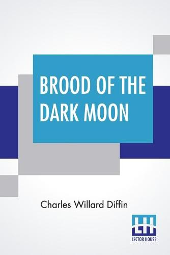 """Brood Of The Dark Moon: (A Sequel To """"Dark Moon"""") (Paperback)"""
