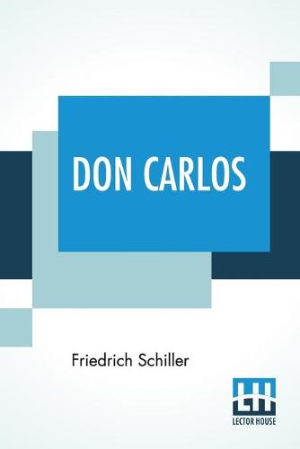 Don Carlos: Translated By R. D. Boylan (Paperback)