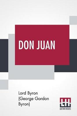Don Juan: In Sixteen Cantos, With Notes (Paperback)