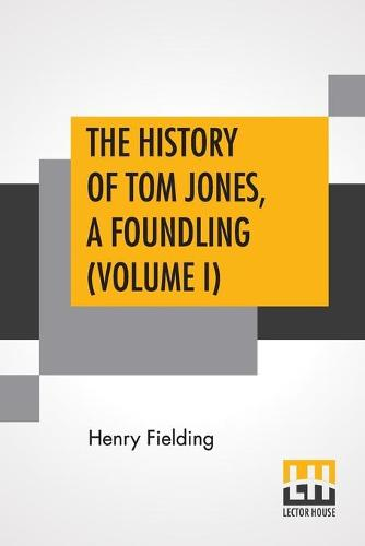 The History Of Tom Jones, A Foundling (Volume I) (Paperback)