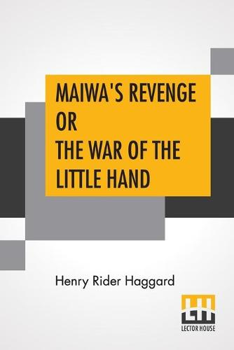 Maiwa's Revenge Or The War Of The Little Hand (Paperback)