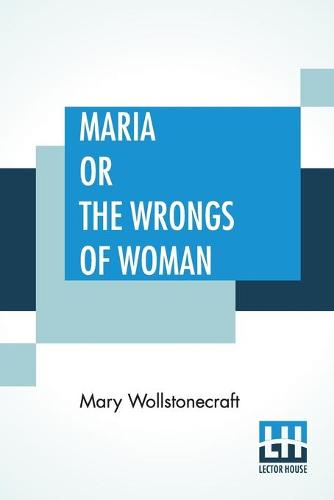 Maria Or The Wrongs Of Woman (Paperback)