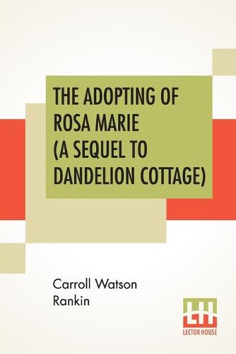 The Adopting Of Rosa Marie (A Sequel To Dandelion Cottage) (Paperback)
