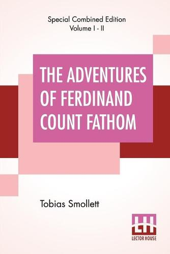 The Adventures Of Ferdinand Count Fathom (Complete): Complete In Two Parts, With The Author'S Preface, And An Introduction By G. H. Maynadier (Paperback)