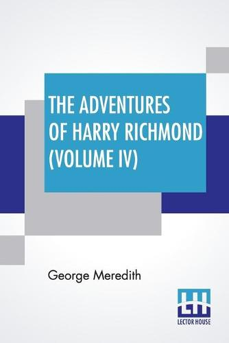 The Adventures Of Harry Richmond (Volume IV) (Paperback)
