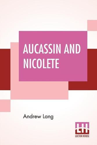 Aucassin And Nicolete (Paperback)