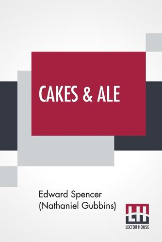 Cakes & Ale: A Dissertation On Banquets Interspersed With Various Recipes, More Or Less Original, And Anecdotes, Mainly Veracious (Paperback)