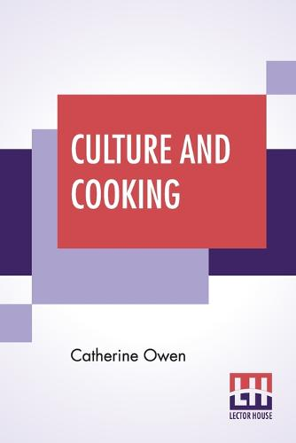 Culture And Cooking: Or, Art In The Kitchen (Paperback)