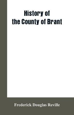 History of the County of Brant (Paperback)