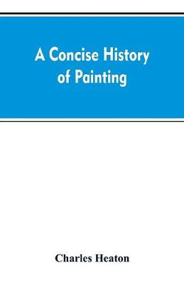 A concise history of painting (Paperback)