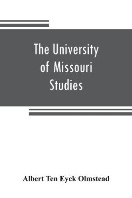 The University of Missouri Studies: Social Science Series Volume III Number I: Assyrian historiography, a source study (Paperback)
