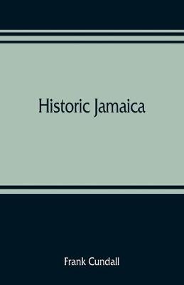 Historic Jamaica (Paperback)
