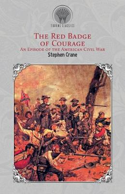 The Red Badge of Courage: An Episode of the American Civil War (Paperback)