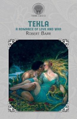 Tekla: A Romance of Love and War (Paperback)