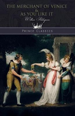 The Merchant of Venice & As You Like It - Prince Classics (Paperback)