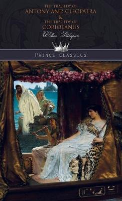 The Tragedy of Antony and Cleopatra & The Tragedy of Coriolanus (Hardback)