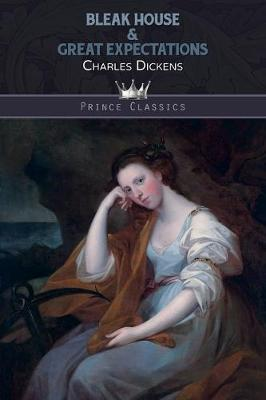 Bleak House & Great Expectations - Prince Classics (Paperback)