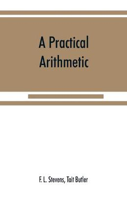 A practical arithmetic (Paperback)