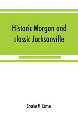 Historic Morgan and classic Jacksonville (Paperback)