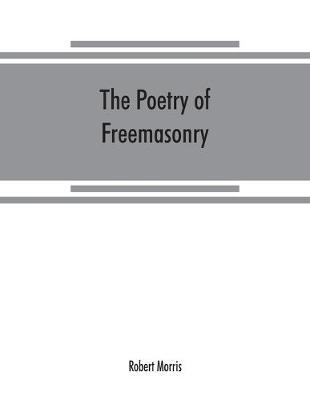 The poetry of freemasonry (Paperback)