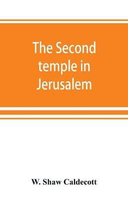 The second temple in Jerusalem: its history and its structure (Paperback)