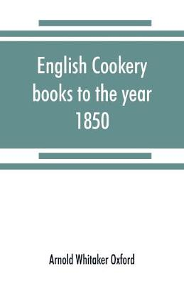 English cookery books to the year 1850 (Paperback)