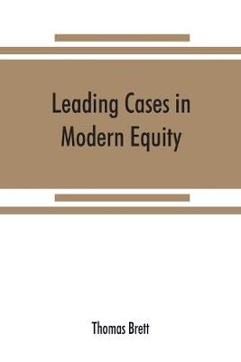 Leading cases in modern equity (Paperback)