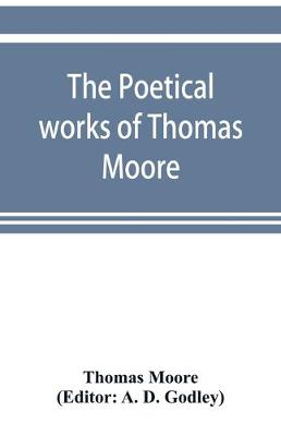 The poetical works of Thomas Moore (Paperback)