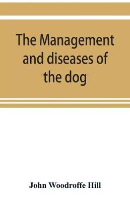 The management and diseases of the dog (Paperback)