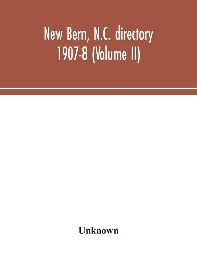 New Bern, N.C. directory 1907-8 (Volume II) (Paperback)