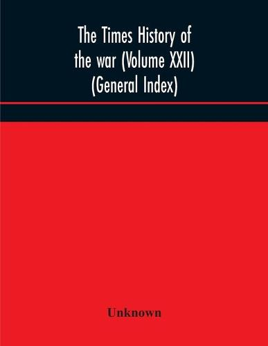 The Times history of the war (Volume XXII) (General Index) (Paperback)