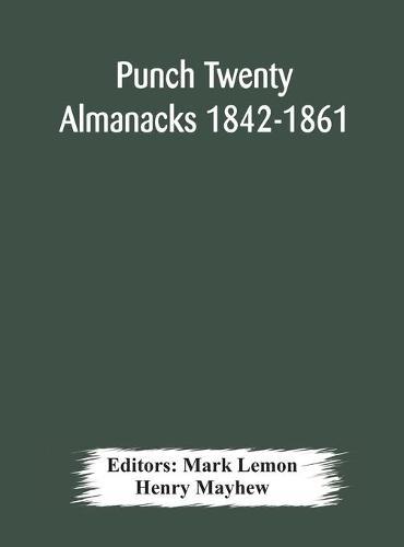 Punch Twenty Almanacks 1842-1861 (Hardback)