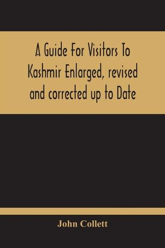 A Guide For Visitors To Kashmir (Paperback)