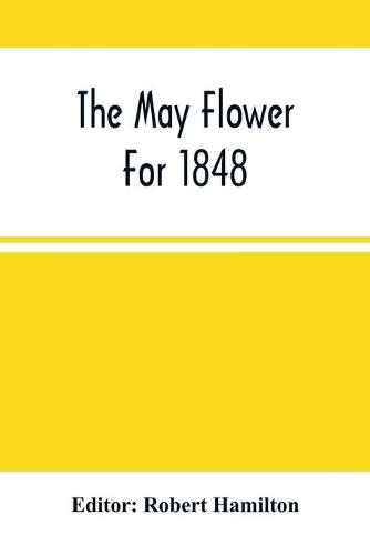 The May Flower For 1848 (Paperback)