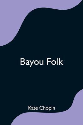 Bayou Folk (Paperback)