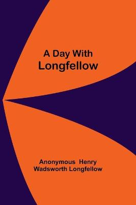 A Day With Longfellow (Paperback)