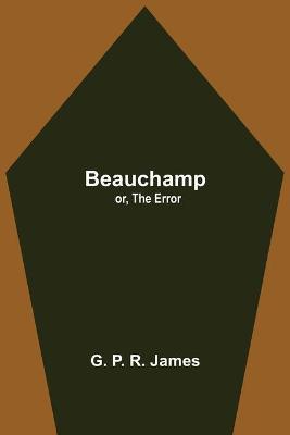 Beauchamp; or, The Error (Paperback)