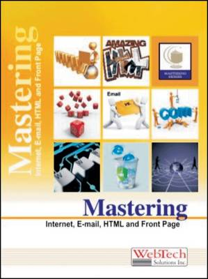 Mastering Internet, E-Mail, HTML and Front Page (Paperback)
