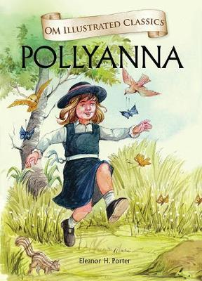 Om Illustrated Classics Pollyanna (Hardback)