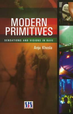 Modern Primitives: Sensations & Visions in Rave (Hardback)