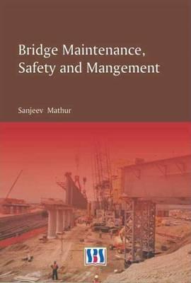Bridge Maintenance, Safety & Management (Hardback)