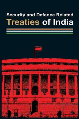 Security and Defence Related Treaties of India (Hardback)