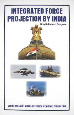 Integrated Force Projection by India (Hardback)