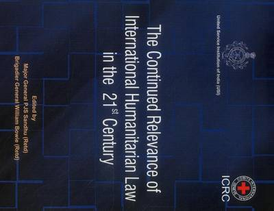 The Continued Relevance of International Humanitarian Law in the 21st Century (Paperback)