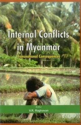 Internal Conflicts in Myanmar: Transnational Consequences (Hardback)