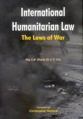 International Humanitarian Law: The Laws of War (Hardback)