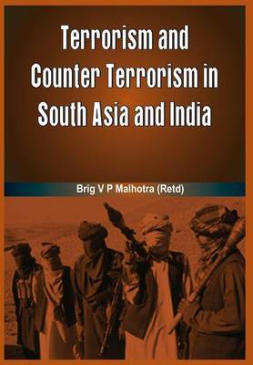 Terrorism and Counter Terrorism in South Asia and India (Hardback)