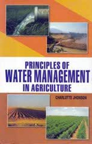 Principles of Water Management in Agriculture (Hardback)