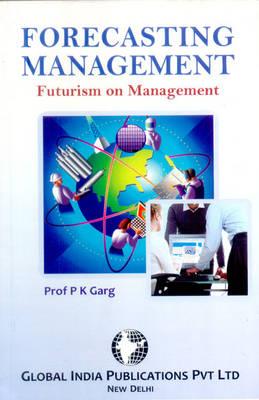 Forecasting Management: Futurism on Management (Paperback)