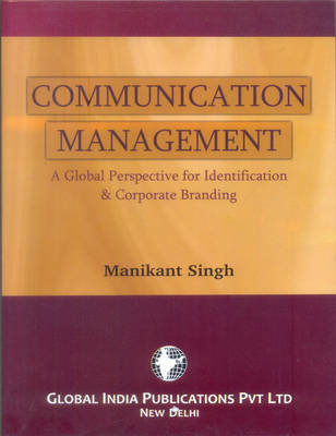 Communication Management: a Global Perspective for Identification & Corporate Branding (Paperback)